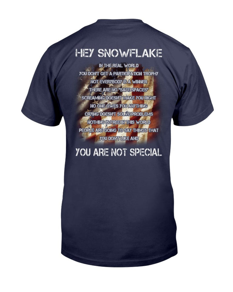 Hey Snowflake You Are Not Special T-Shirt - ATMTEE