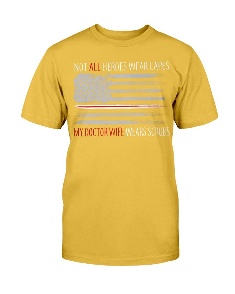 Not All Heroes Wear Capes My Doctor Wife Wears Scrubs T-Shirt - ATMTEE