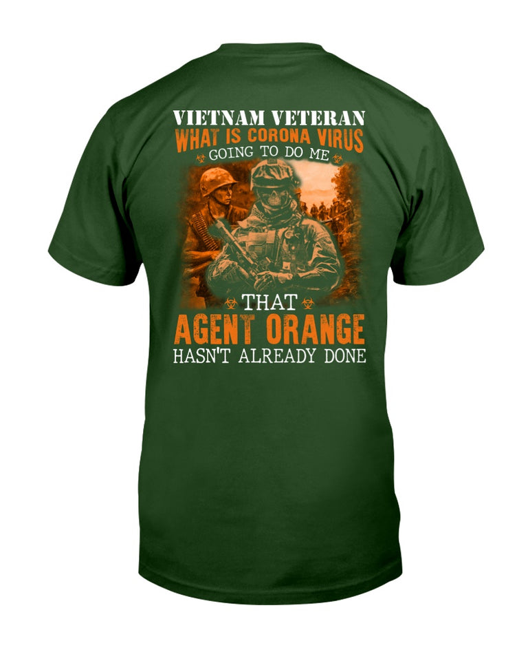 Vietnam Veteran Agent Orange Hasn't Already Done T-Shirt - ATMTEE