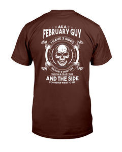 As A February Guy I Have 3 Sides The Quiet & Sweet Side T-Shirt - ATMTEE