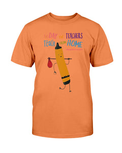 The Day The Teachers Teach From Home T-Shirt - ATMTEE