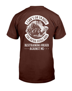 I Can't Go To Hell The Devil Still Has Restraining Order Against Me T-Shirt - ATMTEE