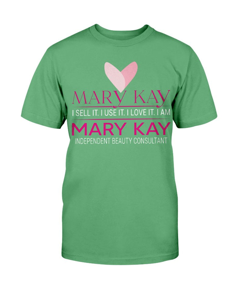 Mary Kay I Sell It, I Use It, I Love It T-Shirt - ATMTEE