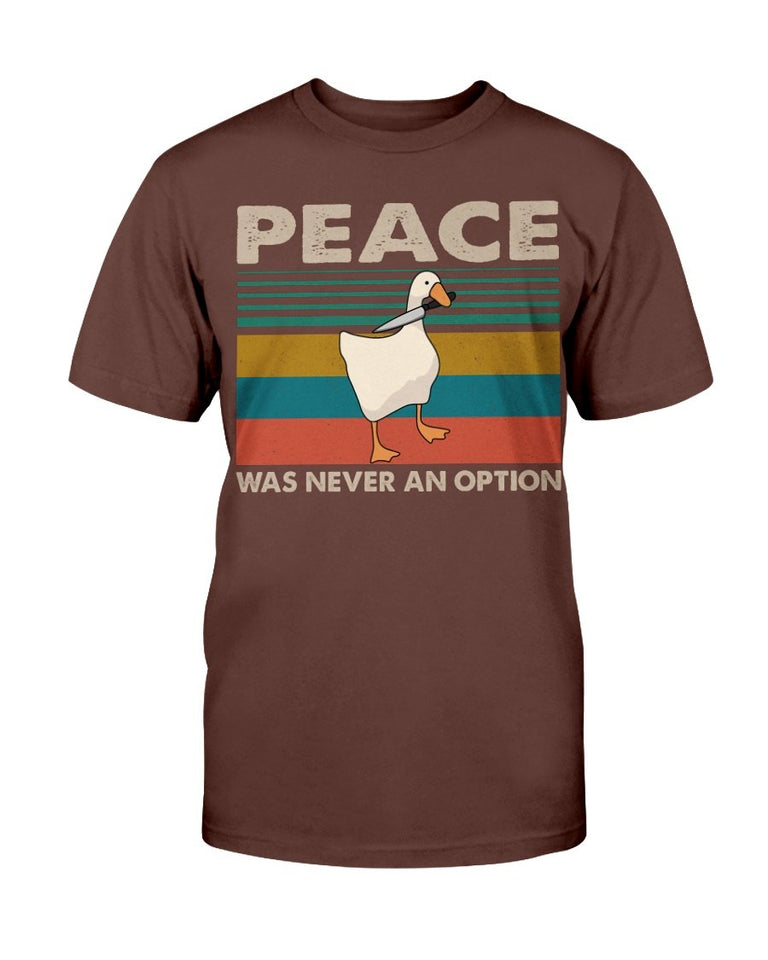 Peace Was Never An Option T-Shirt - ATMTEE
