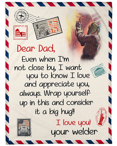 Dear Dad, Even When I'm Not Close By, I Want You To Know I Love And Appreciate You Fleece Blanket - ATMTEE