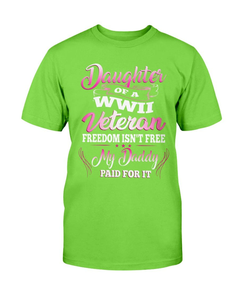 Daughter Of A WWII Veteran Freedom Isn't Free T-Shirt - ATMTEE