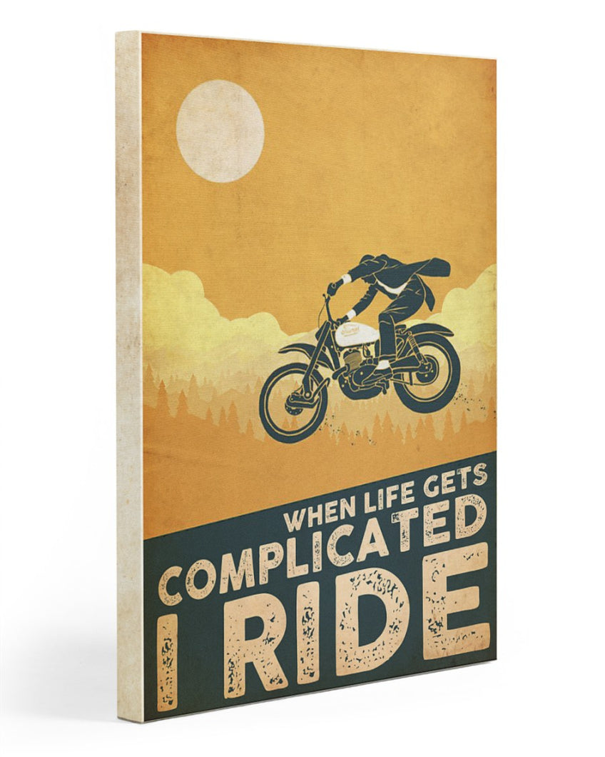 Biker Canvas When Life Gets Complicated I Ride Matte Canvas - ATMTEE