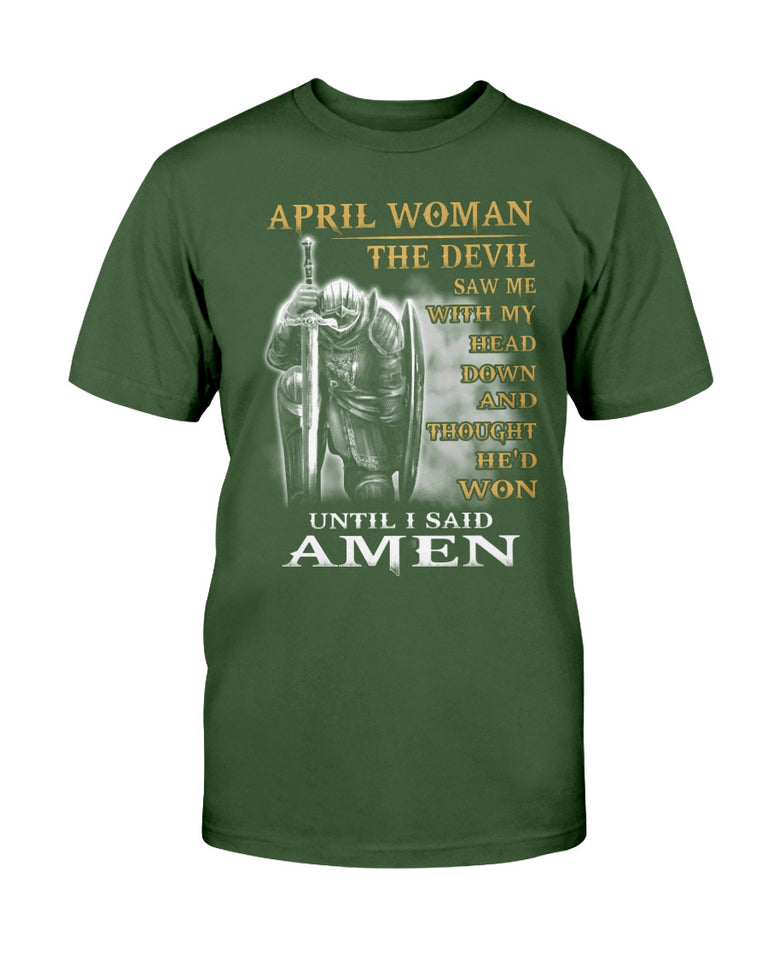 April woman The Devil Saw Me With My Head Down Until I Said Amen T-Shirt - ATMTEE