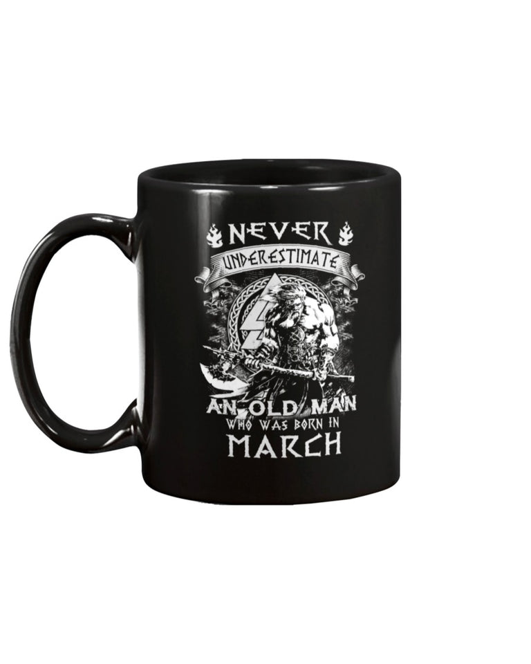 Never Underestimate An Old Man Who Was Born In March Mug - ATMTEE