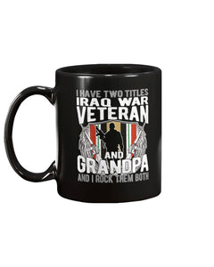 I Have Two Titles Iraq Veteran And Grandpa Proud Papa Gifts Mug - ATMTEE