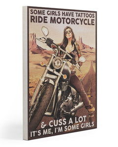 Biker Canvas Some Girls Have Tattoos Ride Motorcycle & Cuss A Lot It's Me, I'm Some Girls Matte Canvas - ATMTEE