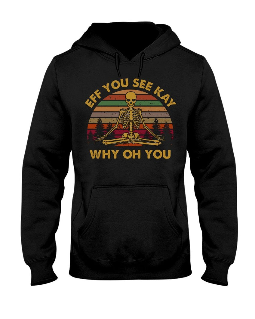 Yoga - EFF You See Kay Why Oh You Hoodie - ATMTEE