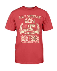 WWII Veteran Son Most People Never Meet Their Heroes I Was Raise By Mine T-Shirt - ATMTEE