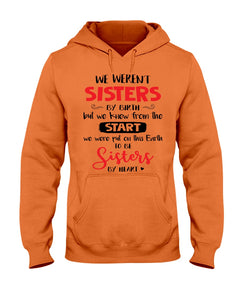 We Weren't Sisters By Birth But We Knew From The Start Hoodies - ATMTEE