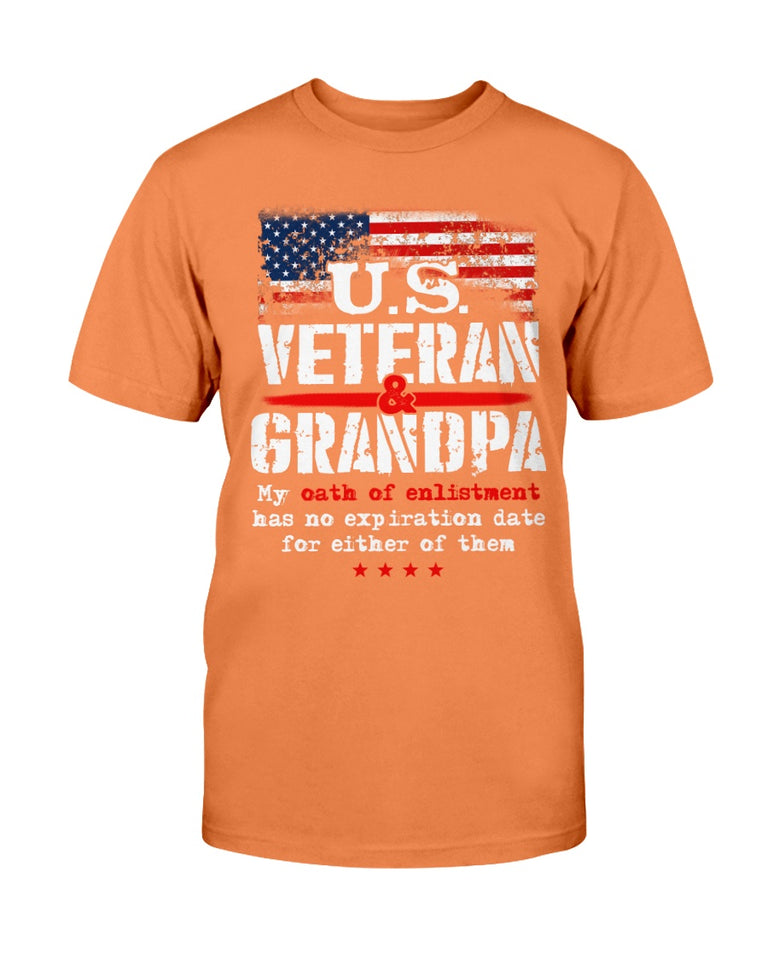 U.S. Veteran And Grandpa My Oath Of Enlistment Has No Expiration Date T-Shirt - ATMTEE