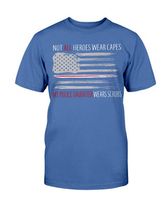 Not All Heroes Wear Capes My Police Daughter Wears Scrubs T-Shirt - ATMTEE