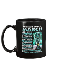 Kings Are Born In March Will Keep It Real 100% Mug - ATMTEE