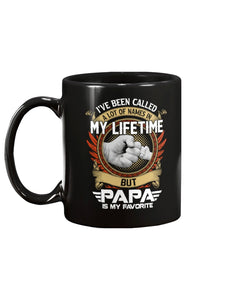 I've Been Called A Lot Of Names In My Life Time But Papa Is Favorite Mug - ATMTEE