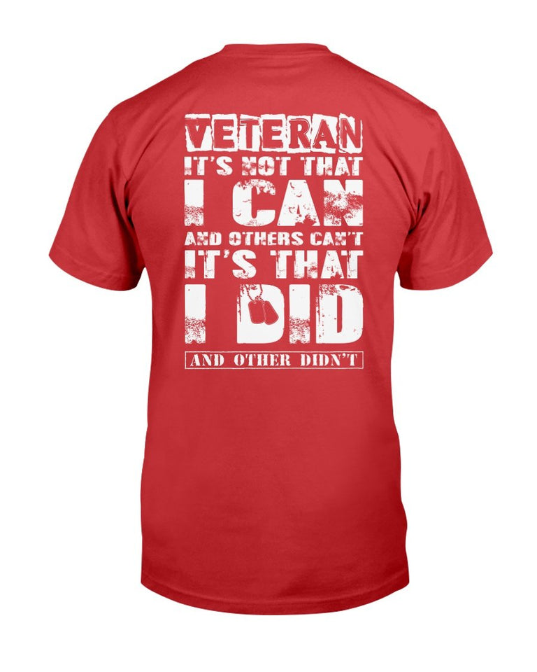 Veterans Shirt It's Not That I Can And Others Can't It's That I Did And Other Didn't T-Shirt - ATMTEE