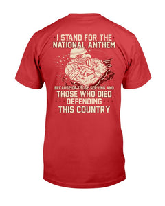 I Stand For The National Anthem Because Of Those Serving T-Shirt - ATMTEE