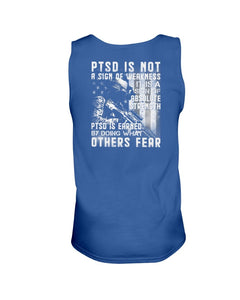 PTSD Is Not A Sign Weakness It Is A Sign Of Absolute Strength, PTSD Awareness Tank - ATMTEE
