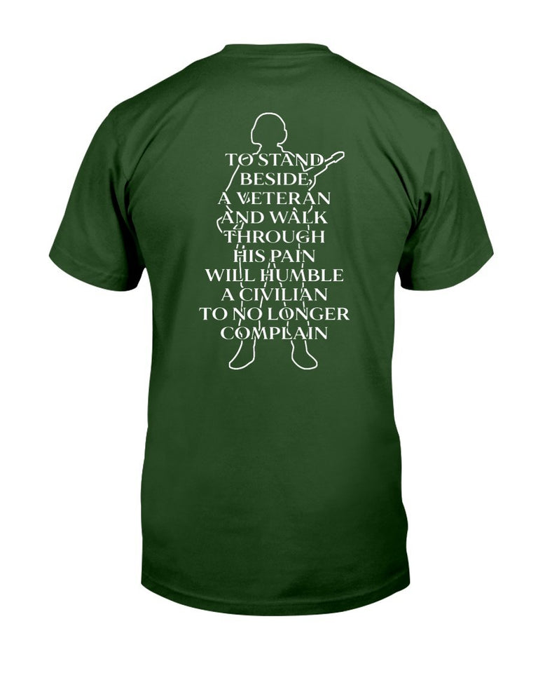 To Stand Beside A Veteran And Walk Through His Pain Will Humble T-Shirt - ATMTEE