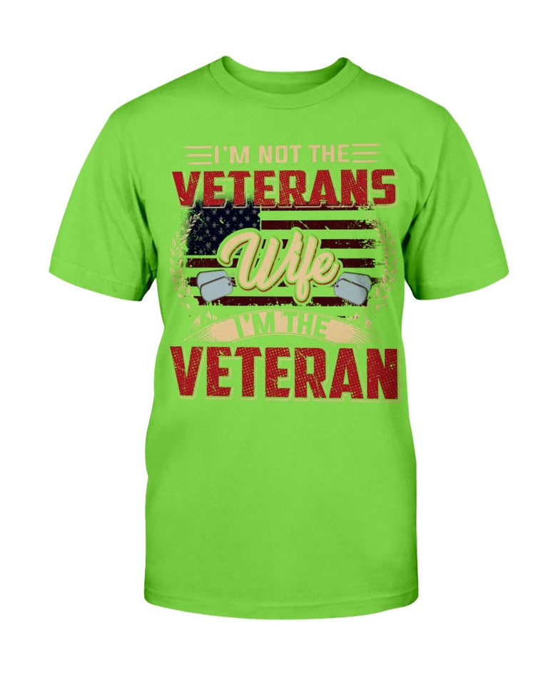 I'm Not The Veterans Wife I'm The Veteran T-Shirt - ATMTEE