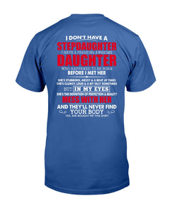 I Don't Have A Stepdaughter I Have A Freaking Awesome Daughter T-shirt - ATMTEE