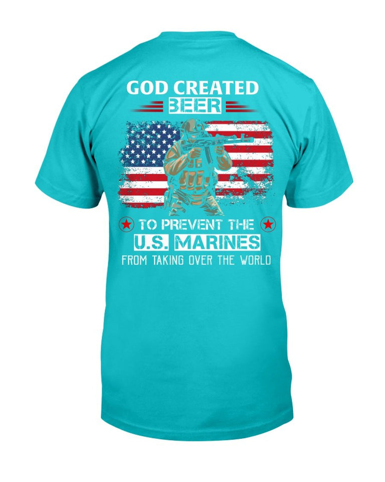 God Created Beer To Prevent The U.S. Marines From Taking Over The World T-Shirt - ATMTEE