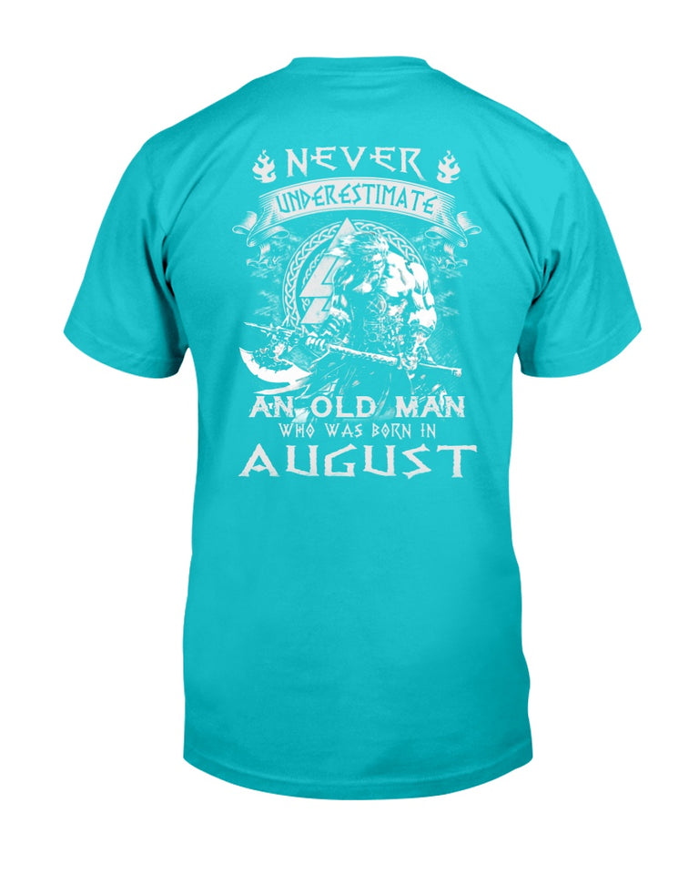 Never Underestimate An Old Man Who Was Born In August T-Shirt - ATMTEE