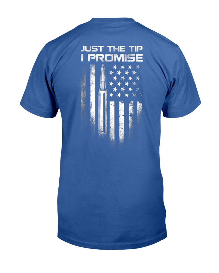 Just The Tip I Promise T-Shirt - ATMTEE