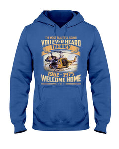 Vietnam Veteran The Most Beautiful Sound You Ever Heard The Huey 1962-1975 Welcome Home Hooded Sweatshirt - ATMTEE