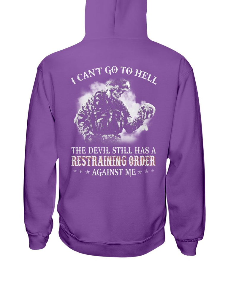 I Can't Go To Hell The Devil Still Has A Restraining Order Against Me Hoodies - ATMTEE