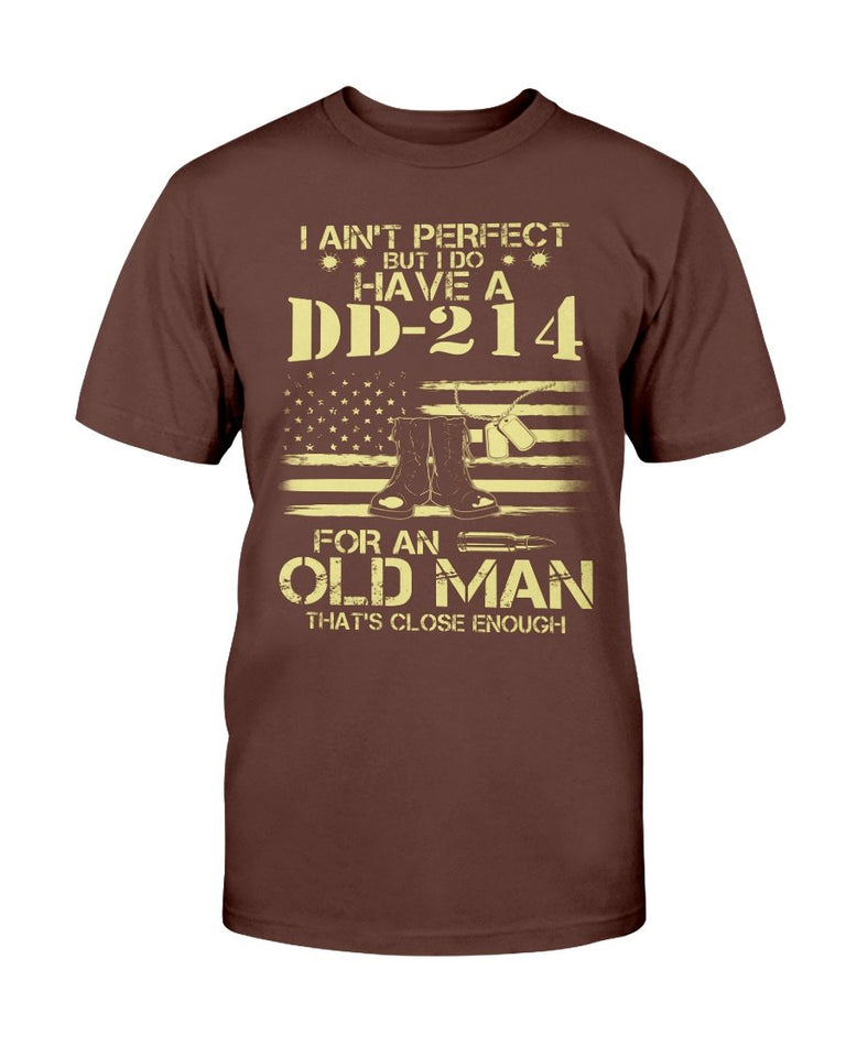 I Do Have A DD-214 For An Old Man That's Close Enough T-Shirt - ATMTEE