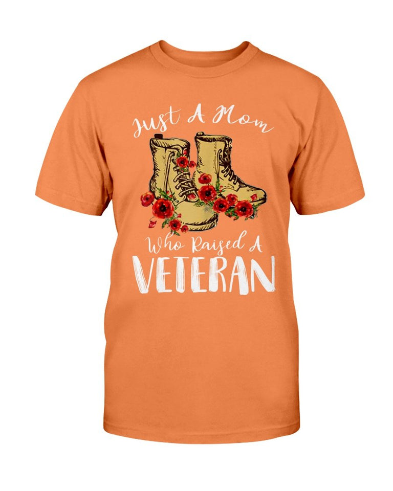 Just A Mom Who Raised A Veteran T-Shirt - ATMTEE