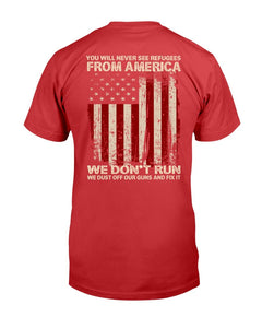 We Don't Run We Dust Off Our Guns And Fix It T-Shirt - ATMTEE