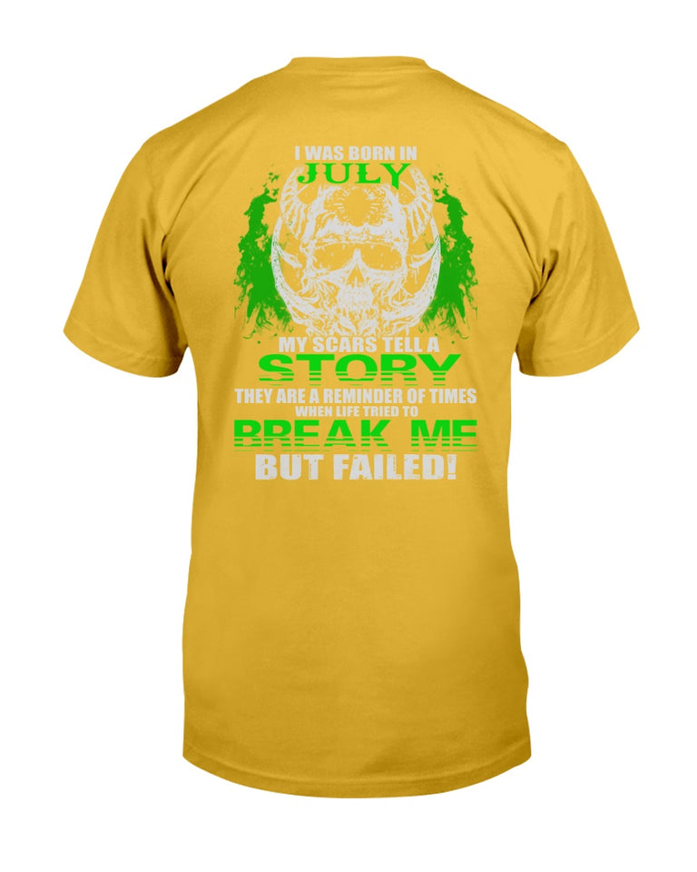 I Was Born In July My Scars Tell A Story They Are A Reminder Of Times T-Shirt - ATMTEE