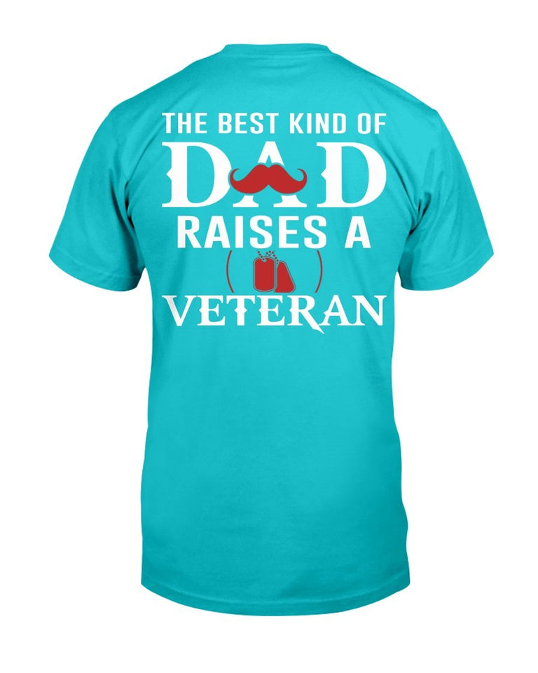 The Best Kind Of Dad Raises A Veteran T-Shirt - ATMTEE