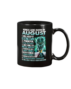 Kings Are Born In August Will Keep It Real 100% Mug - ATMTEE