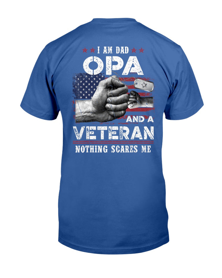 I'm A Dad OPA Veteran Nothing Scares Me Fathers Day T-Shirt - ATMTEE