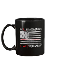 Not All Heroes Wear Capes My Wife Wears Scrubs Mug - ATMTEE