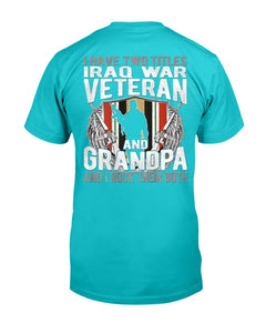 I Have Two Titles Iraq Veteran And Grandpa Proud Papa Gifts T-Shirt - ATMTEE