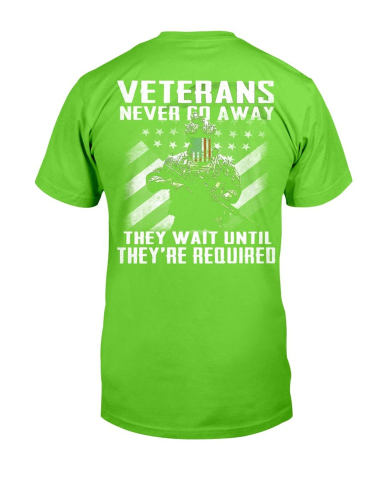 Veterans Shirt Never Go Away They Wait Until They're Required T-Shirt - ATMTEE
