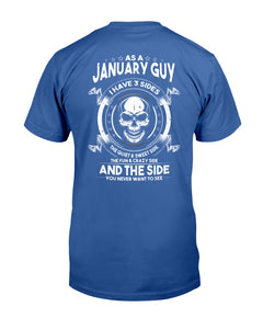 As A January Guy I Have 3 Sides The Quiet & Sweet Side T-Shirt - ATMTEE