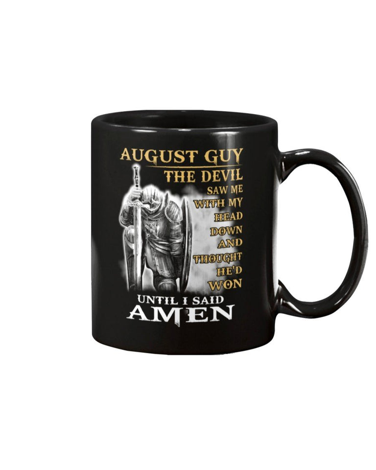 August Guy The Devil Saw Me With Head Down And Thought He'd Won Until I Said Amen Mug - ATMTEE