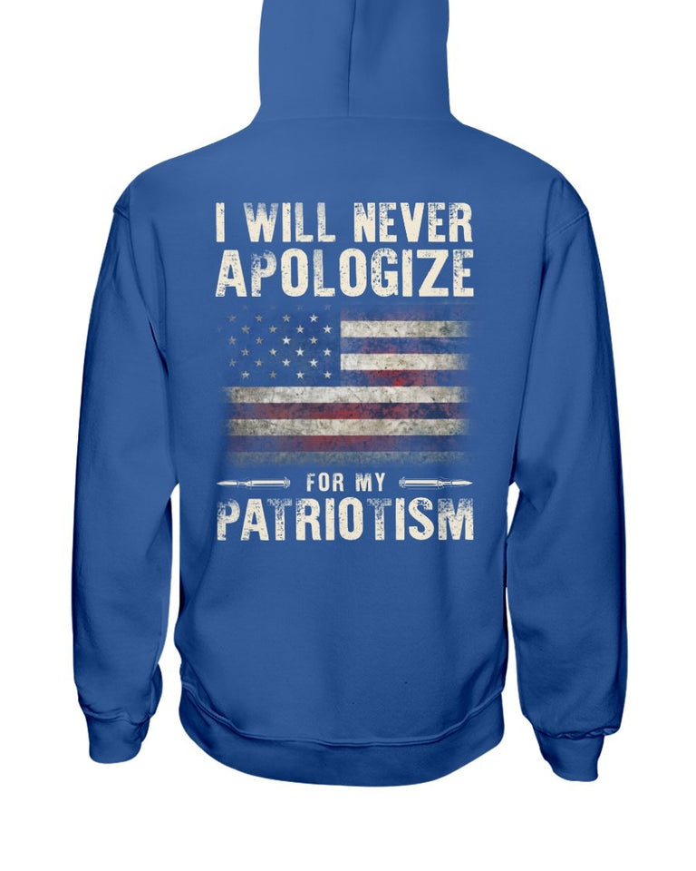 I Will Never Apologize For My Patriotism Hoodies - ATMTEE