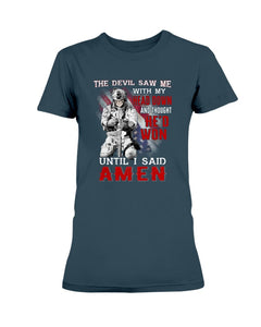 The Devil Saw Me With Head Down And Thought He'd Won Until I Said Amen Ladies T-Shirt - ATMTEE