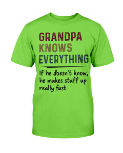 Grandpa Knows Everything If He Doesn't Know He Makes Stuff Up Really Fast T-Shirt - ATMTEE