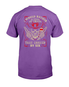 I Would Rather Be Judged By Twelve Than Carried By Six T-Shirt - ATMTEE