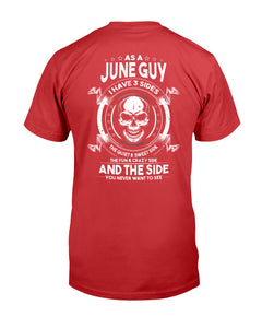 As A June Guy I Have 3 Sides The Quiet & Sweet Side T-Shirt - ATMTEE
